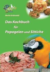 Das Kochbuch für Papageien und Sittiche